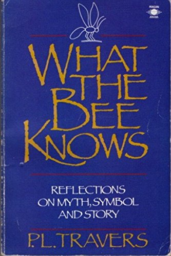 9780809578306: What the Bee Knows: Reflections on Myth, Symbol and Story