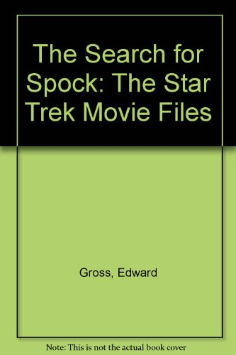 The Search for Spock: The Star Trek Movie Files (0809580306) by Edward Gross