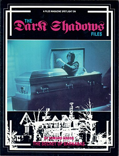 Dark shadows: The secret of Barnabas : the Dark shadows files (Files magazine series) (0809580322) by Gross, Edward