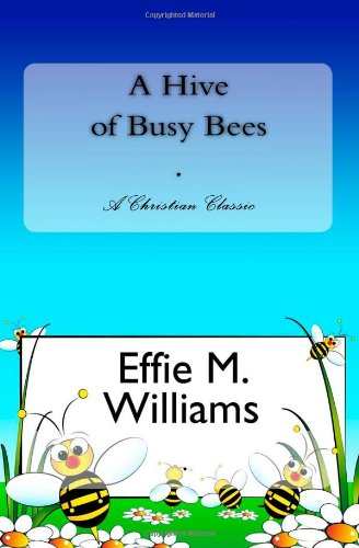 A Hive of Busy Bees: Effie M. Williams