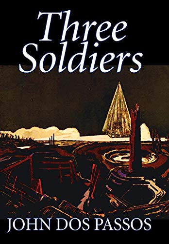 9780809587520: Three Soldiers by John Dos Passos, Fiction, Classics, Literary, War & Military