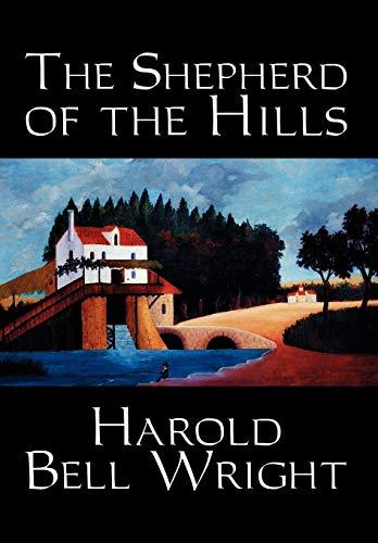 Shepherd of the Hills: Wright, Harold Bell
