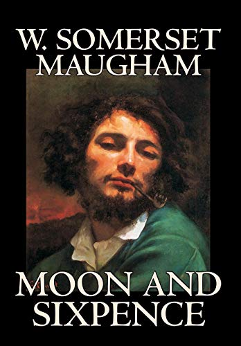 Moon and Sixpence by W. Somerset Maugham,: W. Somerset Maugham