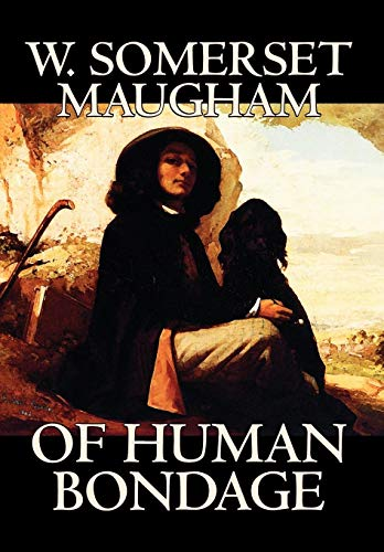 9780809587698: Of Human Bondage by W. Somerset Maugham, Fiction, Literary, Classics