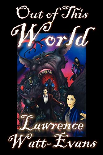 Out of This World (Three Worlds Trilogy, No. 1) (0809589044) by Lawrence Watt-Evans