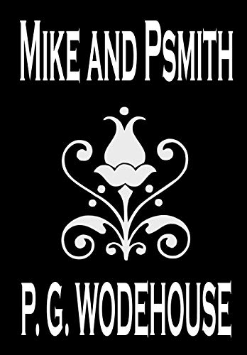 Mike and Psmith: Wodehouse, P. G.