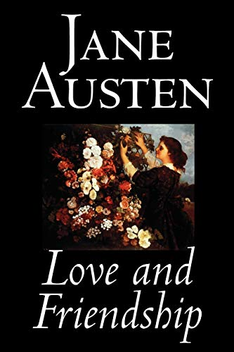 9780809589937: Love and Friendship by Jane Austen, Fiction, Classics
