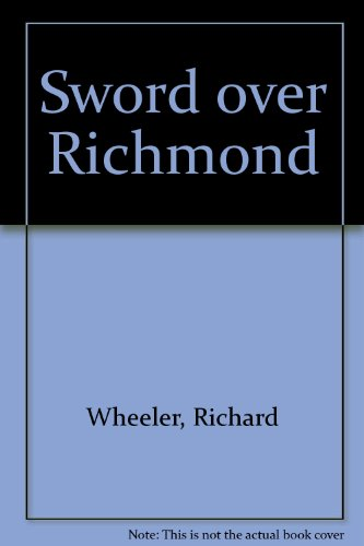 Sword over Richmond (0809590387) by Richard Wheeler