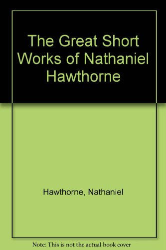 9780809590452: The Great Short Works of Nathaniel Hawthorne