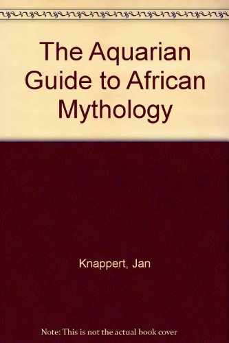 9780809591268: The Aquarian Guide to African Mythology