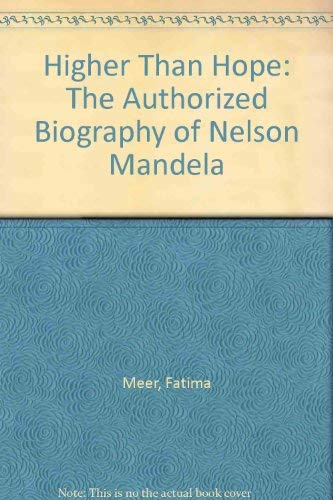 9780809591275: Higher Than Hope: The Authorized Biography of Nelson Mandela