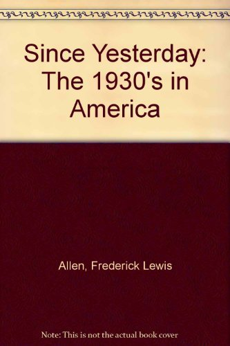 9780809591602: Since Yesterday: The 1930's in America