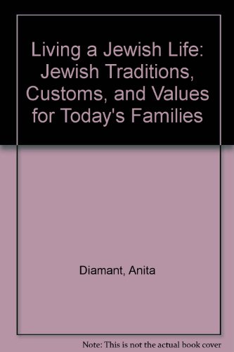 9780809592159: Living a Jewish Life: Jewish Traditions, Customs, and Values for Today's Families