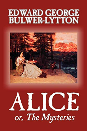 9780809592616: Alice, or The Mysteries by Edward George Lytton Bulwer-Lytton, Fiction, Literary