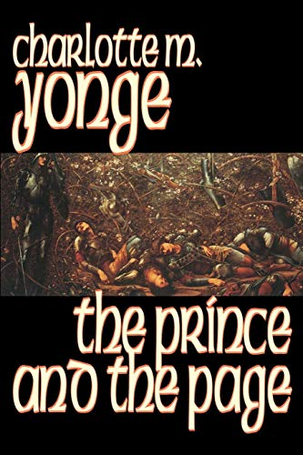 The Prince and the Page by Charlotte M. Yonge, Fiction, Classics, Historical (9780809592678) by Charlotte M. Yonge