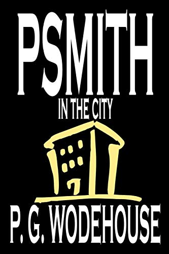 Psmith in the City by P. G.: P. G. Wodehouse