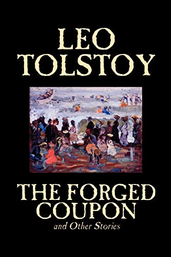 The Forged Coupon and Other Stories: Tolstoy, Leo