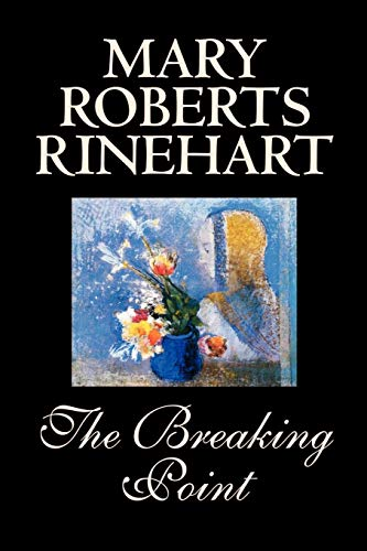 9780809593460: The Breaking Point by Mary Roberts Rinehart, Fiction, Mystery & Detective
