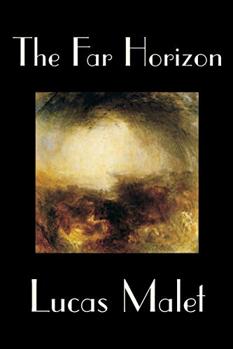 The Far Horizon: Malet, Lucas