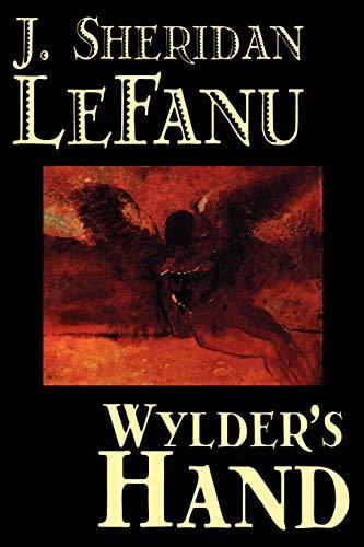 9780809593750: Wylder's Hand by J. Sheridan LeFanu, Fiction, Literary
