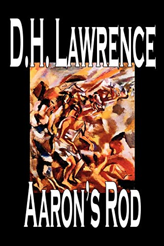 Aarons Rod: D. H. Lawrence