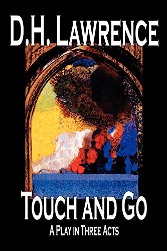 9780809593842: Touch and Go, A Play in Three Acts