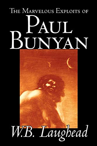 9780809593873: The Marvelous Exploits of Paul Bunyan by W. B. Laughead, Social Science, Folklore & Mythology