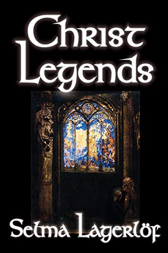 9780809593880: Christ Legends by Selma Lagerlof, Fiction