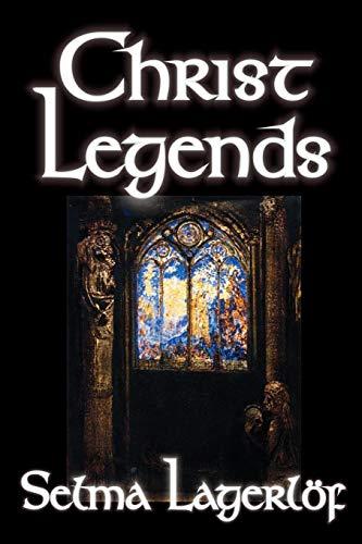 9780809593880: Christ Legends by Selma Lagerlof, Fiction