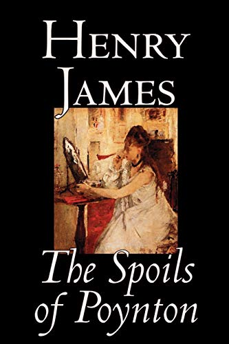 9780809594047: The Spoils of Poynton by Henry James, Fiction, Literary