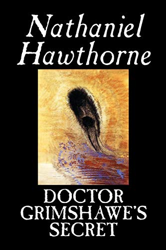 9780809594108: Doctor Grimshawe's Secret by Nathaniel Hawthorne, Fiction, Classics