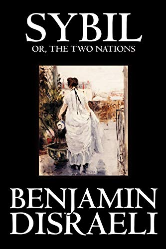 9780809594443: Sybil, or the Two Nations by Benjamin Disraeli, Fiction, Classics