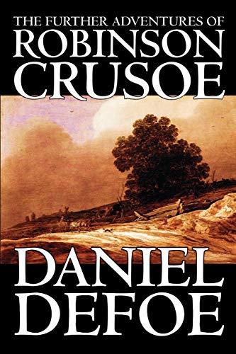 9780809594627: The Further Adventures of Robinson Crusoe by Daniel Defoe, Fiction, Classics