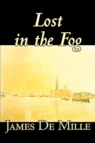 9780809594665: Lost in the Fog by James De Mille, Fiction