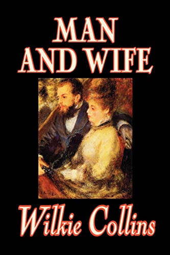 9780809594788: Man and Wife by Wilkie Collins, Fiction, Literary