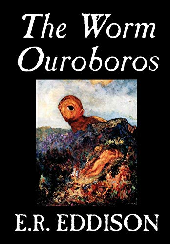 9780809595198: The Worm Ouroboros by E.R. Eddison,Fiction, Fantasy