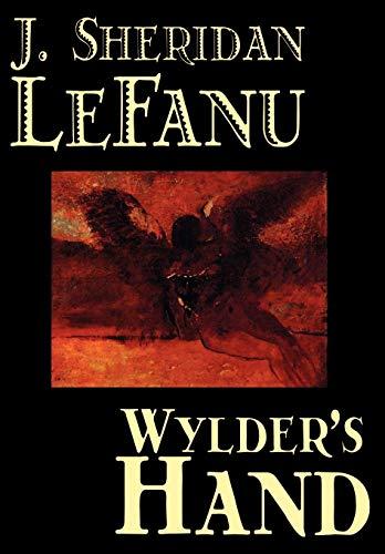 9780809595525: Wylder's Hand by J. Sheridan LeFanu, Fiction, Literary