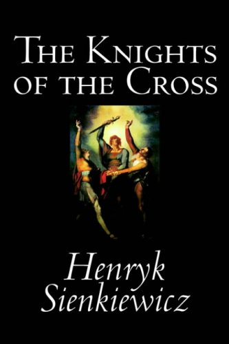 Image result for The Knights of the Cross by Henryk Sienkiewicz