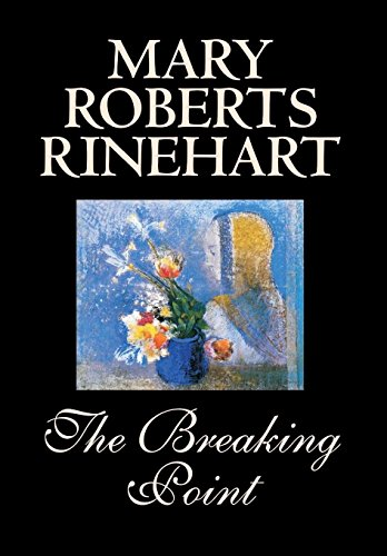 9780809595914: The Breaking Point by Mary Roberts Rinehart, Fiction, Mystery & Detective