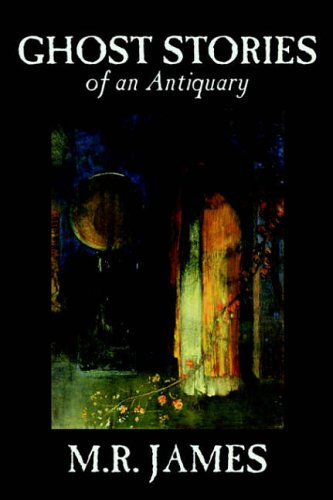 9780809596126: Ghost Stories of an Antiquary by M. R. James, Fiction