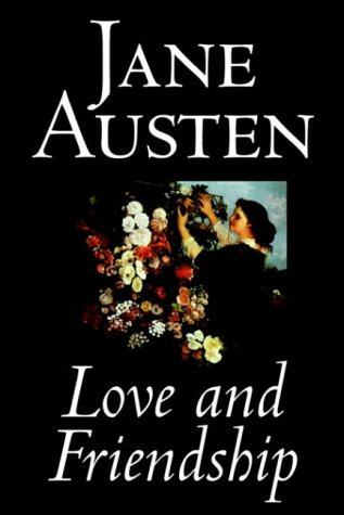 9780809596270: Love and Friendship by Jane Austen, Fiction, Classics