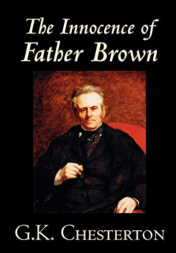 The Innocence of Father Brown by G.K. Chesterton, Fiction, Mystery & Detective: G. K. ...