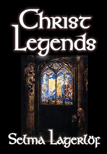 9780809598830: Christ Legends by Selma Lagerlof, Fiction