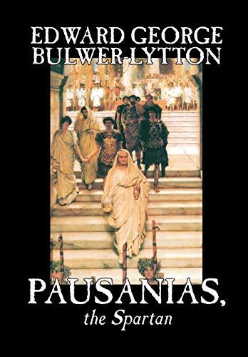 9780809599042: Pausanias, the Spartan by Edward George Lytton Bulwer-Lytton, Fiction, Literary
