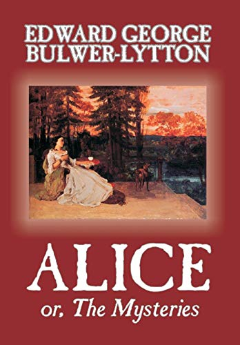 9780809599196: Alice, or The Mysteries by Edward George Lytton Bulwer-Lytton, Fiction, Literary