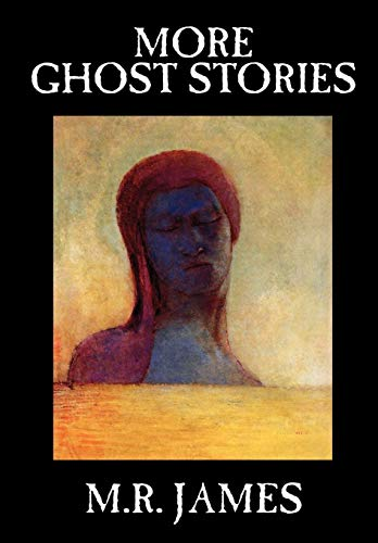 9780809599271: More Ghost Stories by M. R. James, Fiction, Short Stories