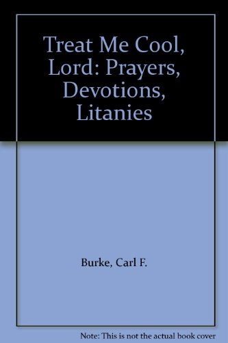 9780809616602: Treat Me Cool, Lord: Prayers, Devotions, Litanies