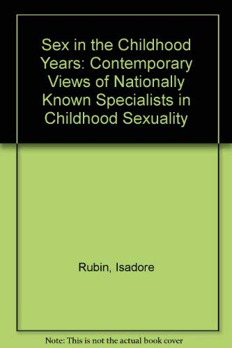 9780809617166: Sex in the Childhood Years: Contemporary Views of Nationally Known Specialists in Childhood Sexuality