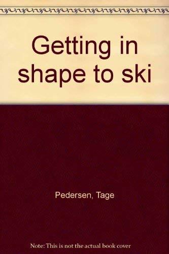 9780809617937: Getting in shape to ski