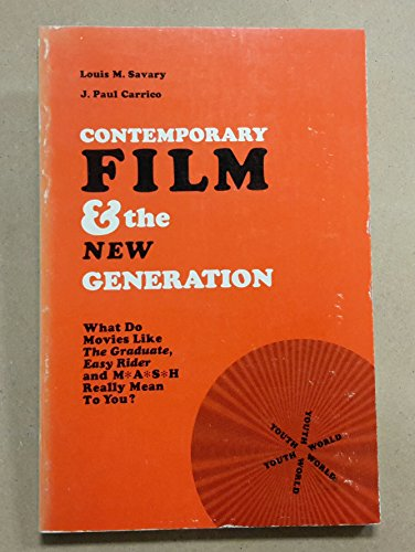 Contemporary Film and the New Generation: Savary, Louis and J. Paul Carrico